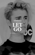 he let her go | one shot ✓ by Annhzzle