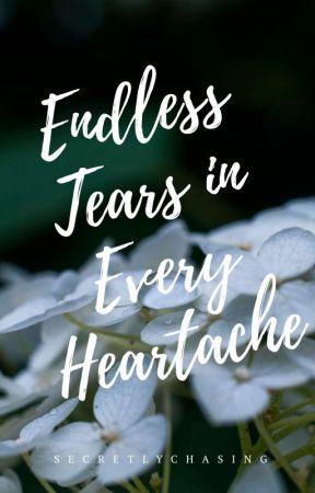 Endless Tears in Every Heartache [formerly: TFAHB] by secretlychasing
