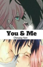 You & Me | SasuSaku  by chewpy-san