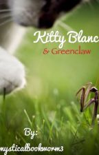 Kitty Blanc & Greenclaw by mysticalbookworm3