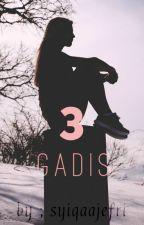 3 GADIS ( SLOW UPDATED ) by syiqaajefri