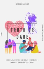 Truth Or Dare by hnmtrrr_
