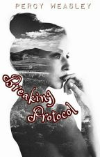 Breaking Protocol {Percy Weasley} by Padfootsies_wolfhart
