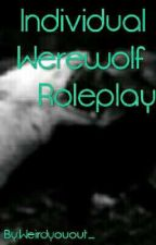 Individual Werewolf Rp(editing; More Ocs Soon) by Weirdyouout_
