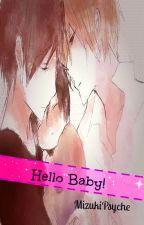 Hello baby! by MizukiPsyche