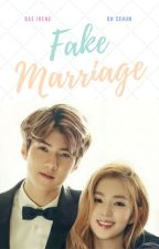 Fake Marriage - Sehun x Irene by Yjunme