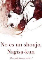 No es un shoujo, Nagisa-kun by Dianah-chan