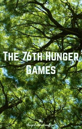 The 76th Hunger Games  by thegirlwhowasonfire_