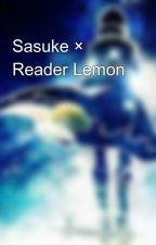 Sasuke × Reader Lemon by Jadeyiscute