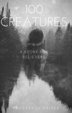 100 Creatures  by readerXOXwriter