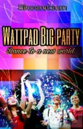 Wattpad Big Party |A Promotion Book| by SincereTeam
