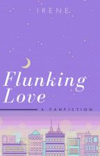 Flunking Love by baeruni