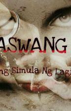 ASWANG: Ang Simula ng Lagim by jbzeroo