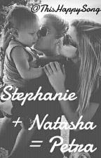 Stephanie + Natasha = Petra. (CANCELADA) by ThisHappySong
