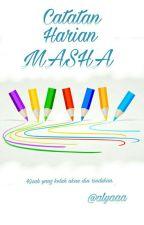 Catatan Harian Masha by Alyaaa