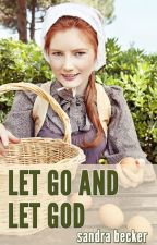 Amish Romance: Let Go and Let God by sandrabecker1