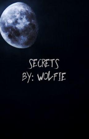 Secrets  by Wolfie4122
