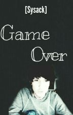 Game Over | Sysack. by MaliaGS