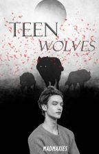Teen Wolves by MadMaxies