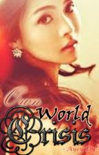 Own World Crisis (Completed) by AyeyDy