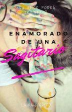 Enamorado de una Sagitario by Laura-Cordero