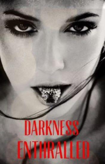 Darkness Enthralled