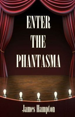 Enter the Phantasma