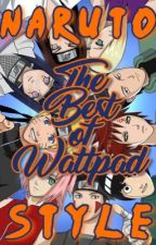 The Best of Wattpad: Naruto Style by LeaderNightwing