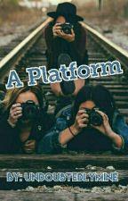 A Platform by undoubtedlymine