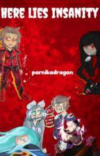 Here Lies Insanity by parnikadragon