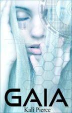 Gaia |The Infinity Duology| Book One by XxPierceMyHeartxX