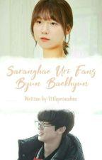 Saranghae Uri Fans Byun Baekhyun by Chanbaek_park2706
