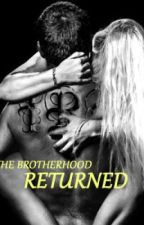 The Brotherhood-RETURNED -Book 3 by AshleyElliott1