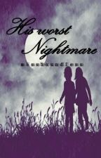 His Worst Nightmare by missboundless