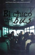 El chico del bus. || h.s  by LarryIsRealPerras