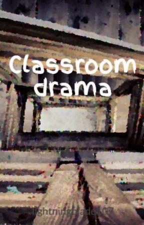 Classroom drama by lightningblade107