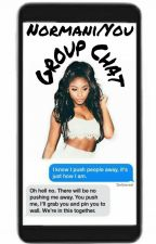 Group Chat (Normani/You) by QueenDinahsKing