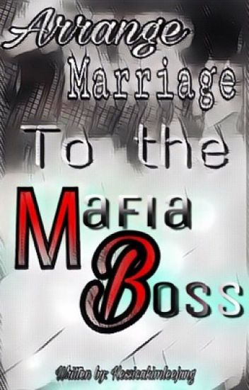 Arrange Marriage to the Mafia Boss