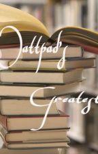 Watpad's Greatest by CasintheTardis