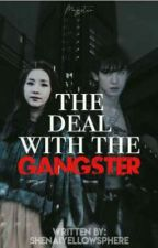 The Deal with a Gangster by shenaiyellowsphere
