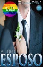 Mi querido esposo/ Libro Wigetta/ Libro #3 (MQA) by SOLO_UNA_VIDA_MAS