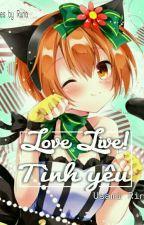 Love Live - Tình yêu by _-Rin-_