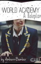 World Academy School|| RP (ENDED) by AmberrrBamber