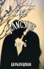 The Gangster and I [ON-GOING] by chinitayelll