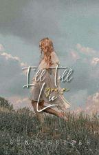 I'll Tell You A Lie by confessthysin