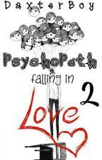 Psychopath Falling In Love 2 by Daxterboy