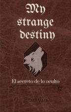 My Strange Destiny by beatrizcm7