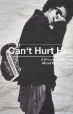 Can't Hurt Her •Princeton Love Story• by Imagine4me