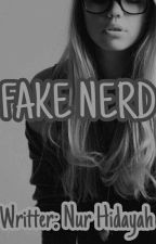 Fake Nerd Is ???? by Nurhidayah178