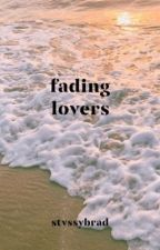 Fading Lovers (On-Going) by stvssybrad